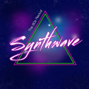 Review: Various Artists - Synthwave (The 80s Revival